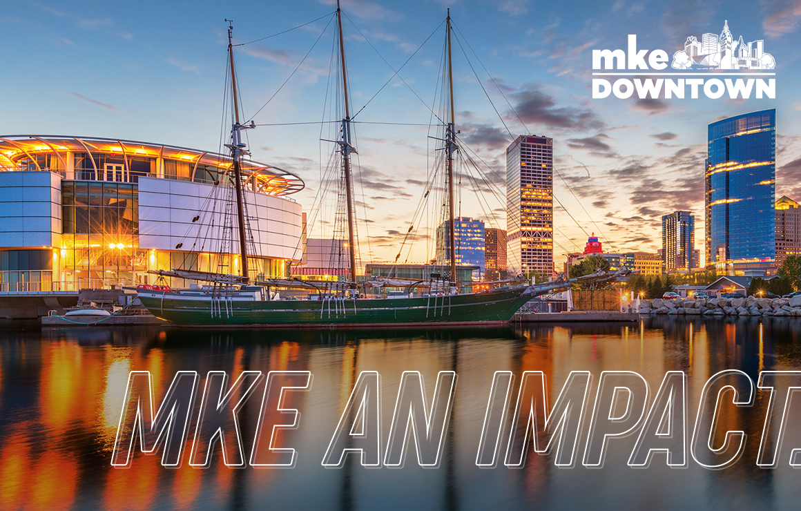 MKE An Impact Milwaukee Downtown Perceptions Survey