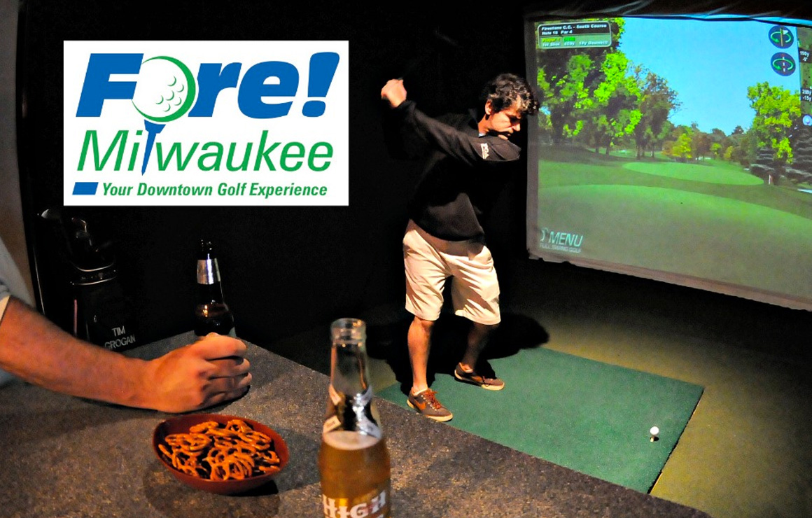 With Milwaukee's winters, you'll love Fore for the ability to play golf all year long.